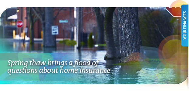 Spring thaw brings a flood of questions about home insurance