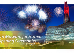 Canadian Museum for Human Rights Opening Ceremonies
