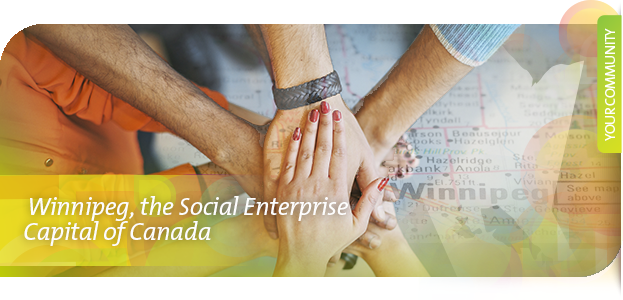 Winnipeg, Manitoba, Canada is the Social Enterprise Capital of Canada.